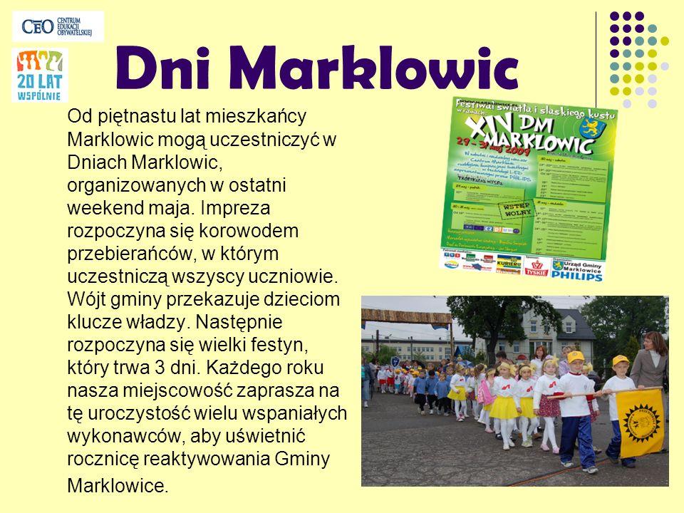 Dni Marklowic Od piętnastu lat mieszkańcy Marklowic mogą uczestniczyć w Dniach Marklowic, organizowanych w ostatni weekend maja. Impreza rozpoczyna si