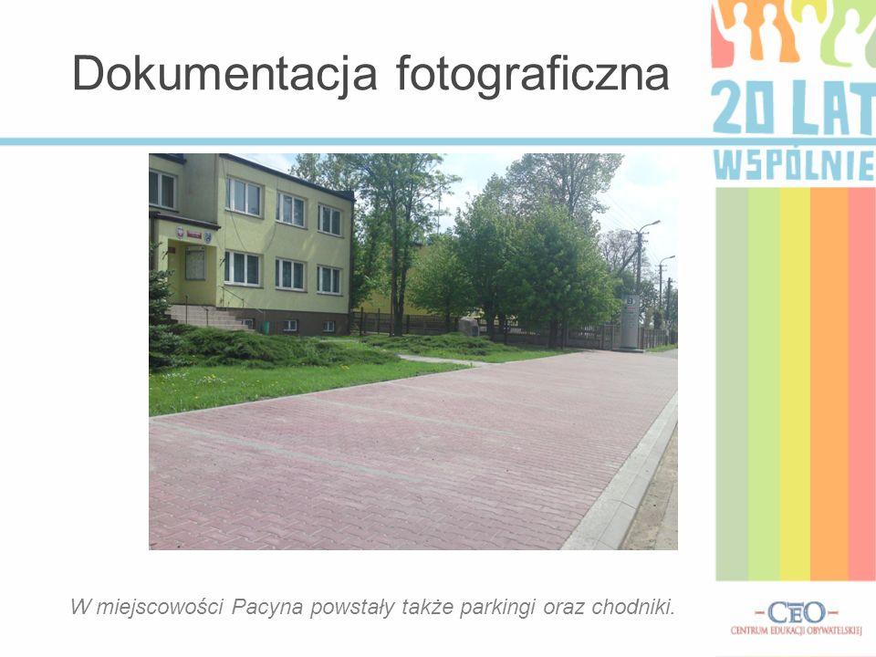 Dokumentacja fotograficzna W miejscowości Pacyna powstały także parkingi oraz chodniki.