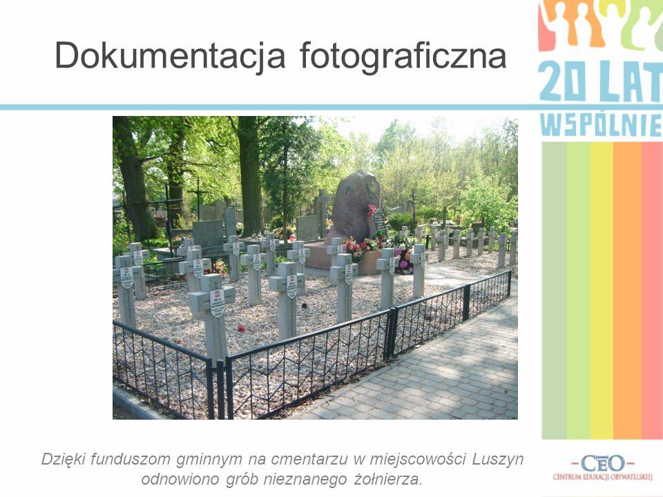Dokumentacja fotograficzna Dzięki funduszom gminnym na cmentarzu w miejscowości Luszyn odnowiono grób nieznanego żołnierza.