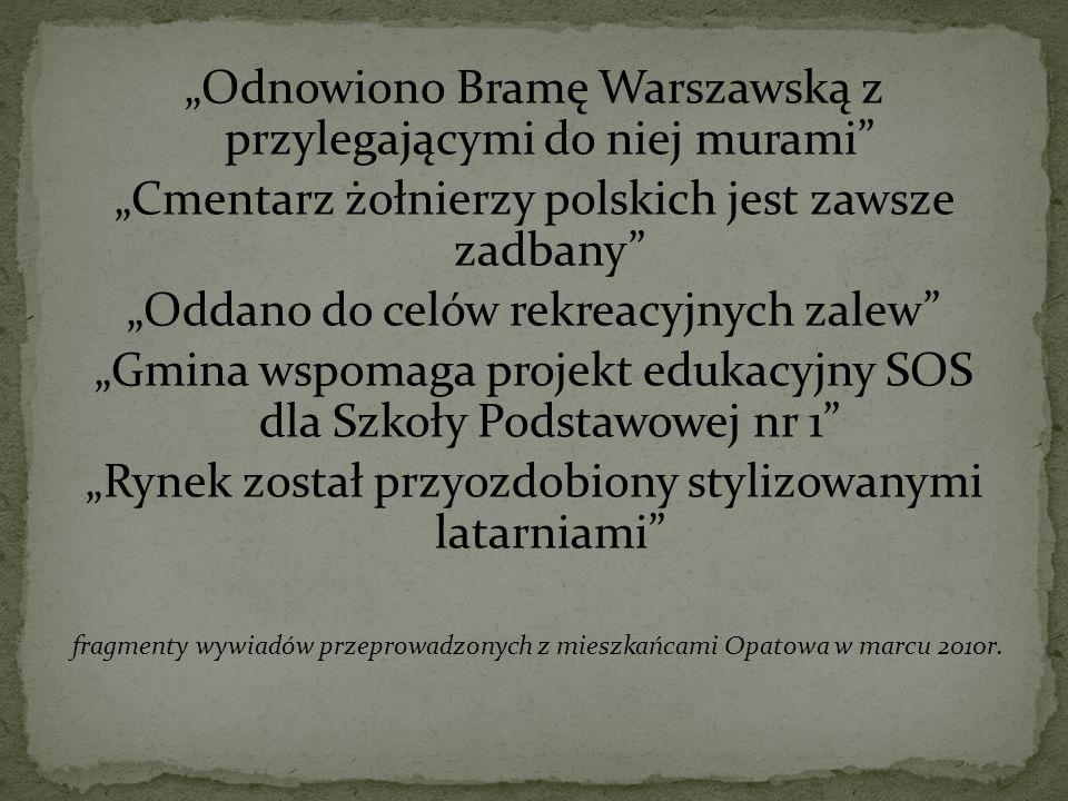 Odnowiono Bramę Warszawską z przylegającymi do niej murami Cmentarz żołnierzy polskich jest zawsze zadbany Oddano do celów rekreacyjnych zalew Gmina wspomaga projekt edukacyjny SOS dla Szkoły Podstawowej nr 1 Rynek został przyozdobiony stylizowanymi latarniami fragmenty wywiadów przeprowadzonych z mieszkańcami Opatowa w marcu 2010r.