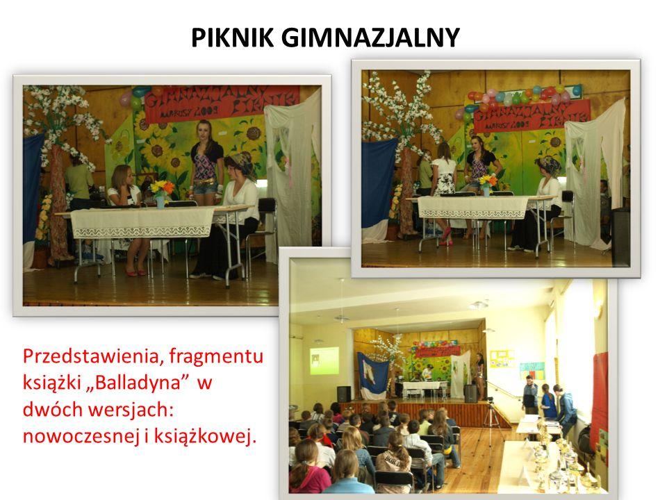 PIKNIK GIMNAZJALNY Przedstawienia, fragmentu książki Balladyna w dwóch wersjach: nowoczesnej i książkowej.