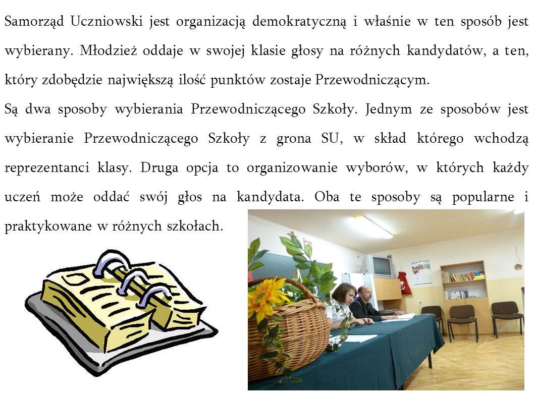 Samorząd Uczniowski jest organizacją demokratyczną i właśnie w ten sposób jest wybierany. Młodzież oddaje w swojej klasie głosy na różnych kandydatów,