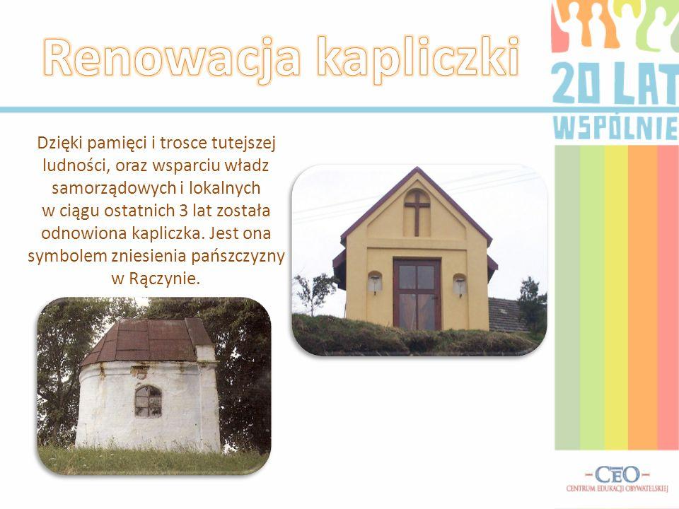 Dzięki pamięci i trosce tutejszej ludności, oraz wsparciu władz samorządowych i lokalnych w ciągu ostatnich 3 lat została odnowiona kapliczka.