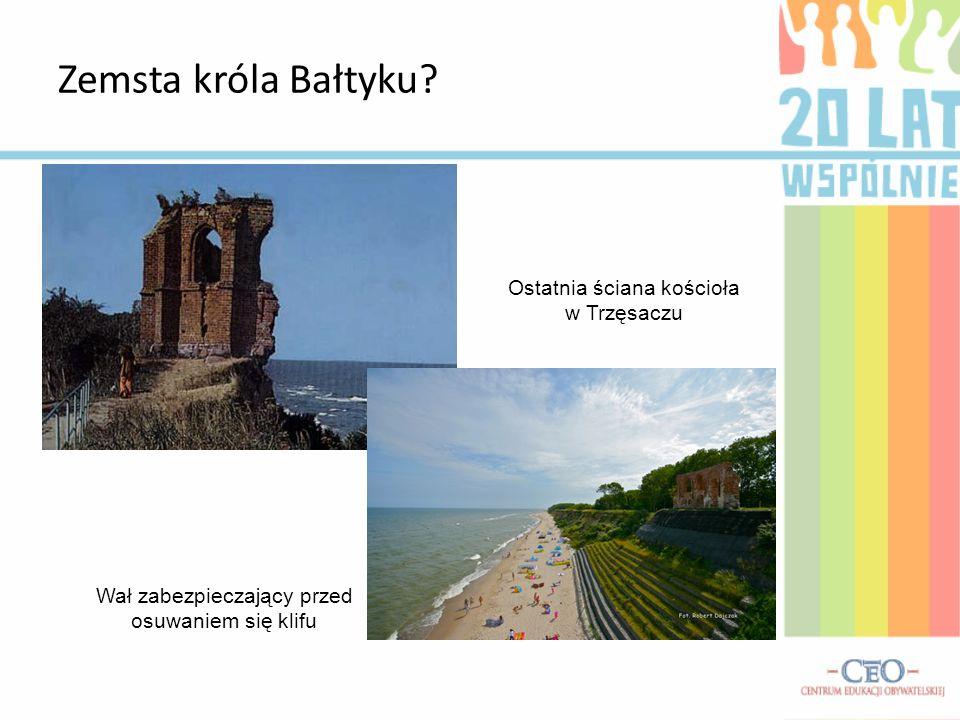 Zemsta króla Bałtyku? Ostatnia ściana kościoła w Trzęsaczu Wał zabezpieczający przed osuwaniem się klifu