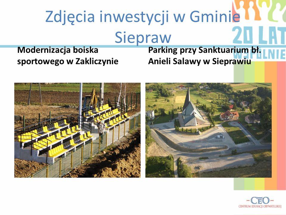 Zdjęcia inwestycji w Gminie Siepraw Modernizacja boiska sportowego w Zakliczynie Parking przy Sanktuarium bł. Anieli Salawy w Sieprawiu