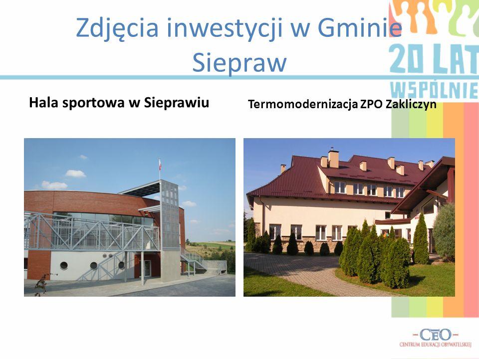 Zdjęcia inwestycji w Gminie Siepraw Hala sportowa w Sieprawiu Termomodernizacja ZPO Zakliczyn