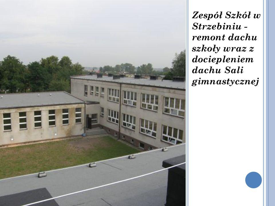 Zespół Szkół w Strzebiniu - remont dachu szkoły wraz z dociepleniem dachu Sali gimnastycznej