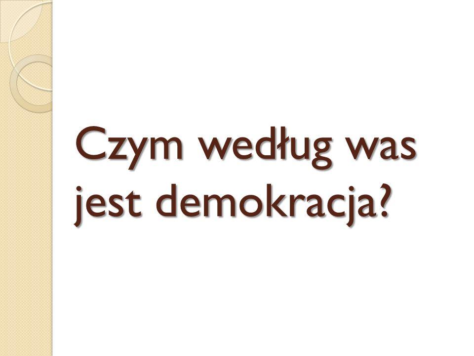 Czym według was jest demokracja?