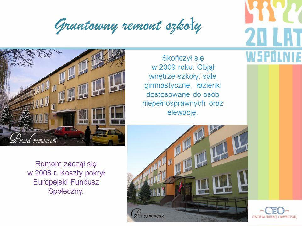Gruntowny remont szko ł y Skończył się w 2009 roku. Objął wnętrze szkoły: sale gimnastyczne, łazienki dostosowane do osób niepełnosprawnych oraz elewa