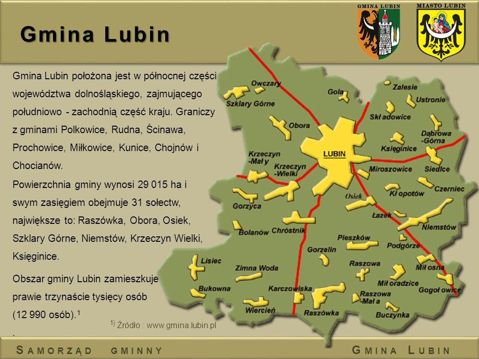Gmina Lubin S AMORZĄD GMINNY G MINA L UBIN Gmina Lubin położona jest w północnej części województwa dolnośląskiego, zajmującego południowo - zachodnią