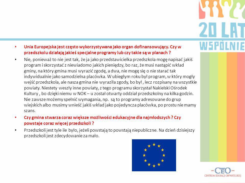 Unia Europejska jest często wykorzystywana jako organ dofinansowujący.