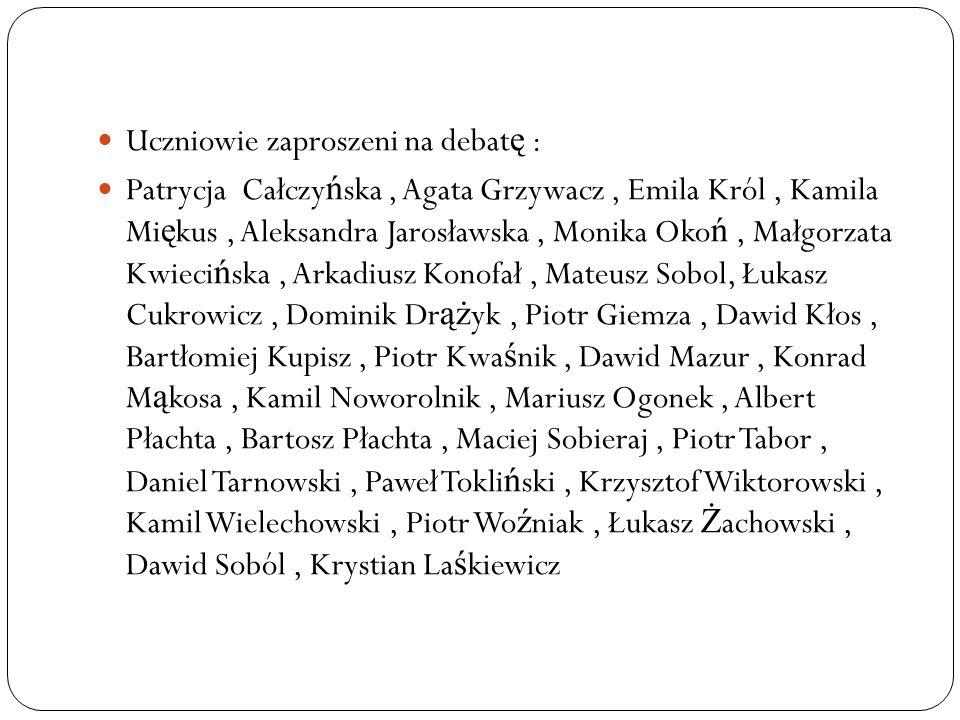 Wnioski z debaty: Potrzeba współpracy pomi ę dzy samorz ą dem, uczniami i nauczycielami.