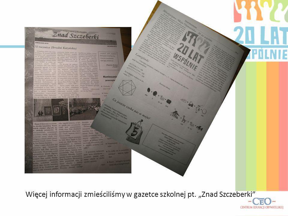 Więcej informacji zmieściliśmy w gazetce szkolnej pt. Znad Szczeberki