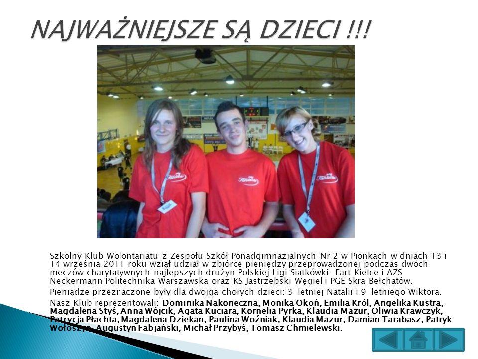 Szkolny Klub Wolontariatu z Zespołu Szkół Ponadgimnazjalnych Nr 2 w Pionkach w dniach 13 i 14 września 2011 roku wziął udział w zbiórce pieniędzy prze