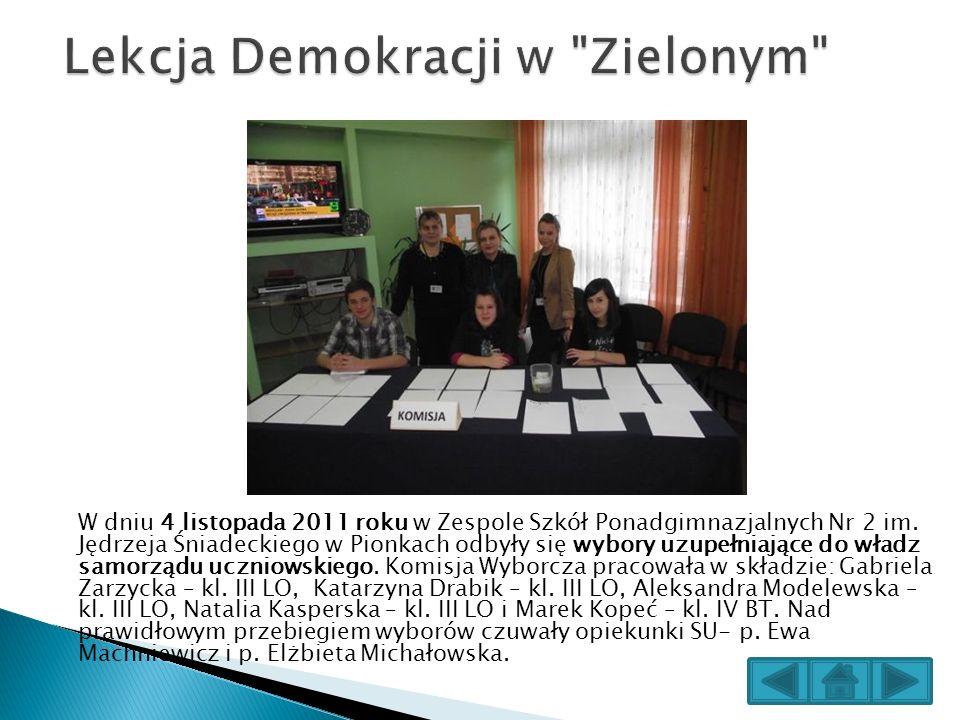 W dniu 4 listopada 2011 roku w Zespole Szkół Ponadgimnazjalnych Nr 2 im. Jędrzeja Śniadeckiego w Pionkach odbyły się wybory uzupełniające do władz sam