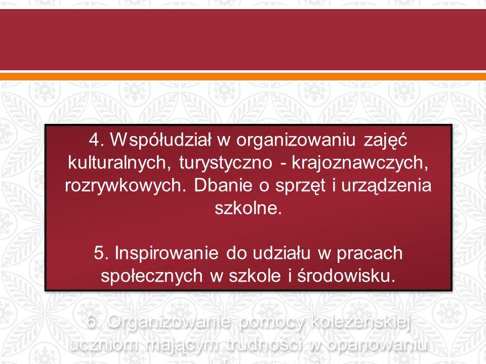 4. Współudział w organizowaniu zajęć kulturalnych, turystyczno - krajoznawczych, rozrywkowych.