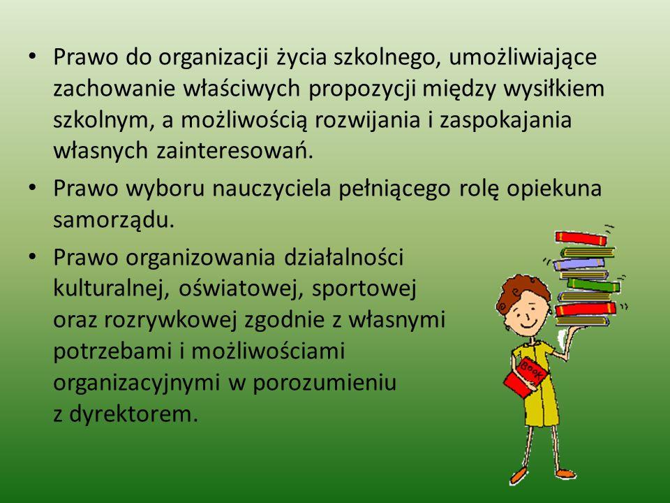 Prawo do organizacji życia szkolnego, umożliwiające zachowanie właściwych propozycji między wysiłkiem szkolnym, a możliwością rozwijania i zaspokajania własnych zainteresowań.