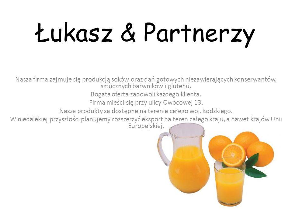 Łukasz & Partnerzy Nasza firma zajmuje się produkcją soków oraz dań gotowych niezawierających konserwantów, sztucznych barwników i glutenu.