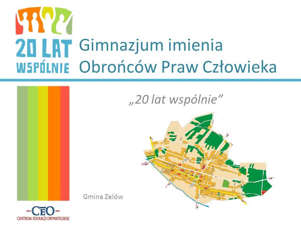 Gimnazjum imienia Obrońców Praw Człowieka 20 lat wspólnie Gmina Zelów