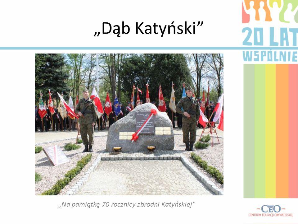 Dąb Katyński Na pamiątkę 70 rocznicy zbrodni Katyńskiej