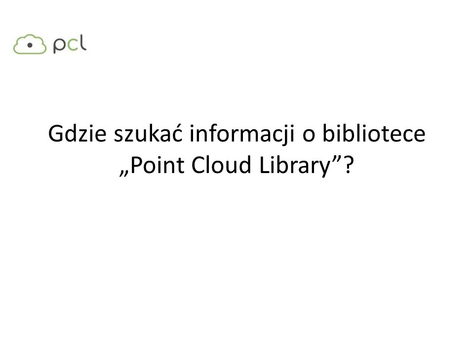 Gdzie szukać informacji o bibliotece Point Cloud Library?