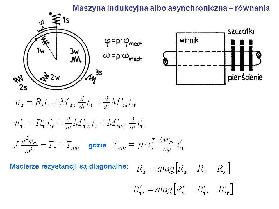 Maszyna indukcyjna albo asynchroniczna – równania gdzie Macierze rezystancji są diagonalne: