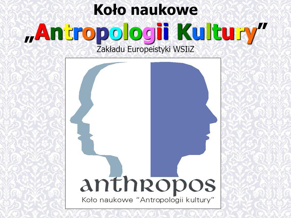 Antropologii Kultury Koło naukoweAntropologii Kultury Zakładu Europeistyki WSIiZ