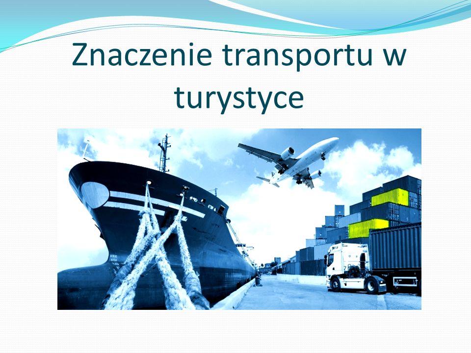 Znaczenie transportu w turystyce