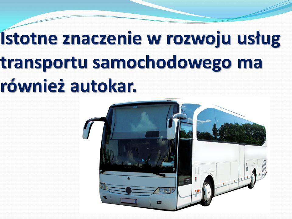 Istotne znaczenie w rozwoju usług transportu samochodowego ma również autokar.