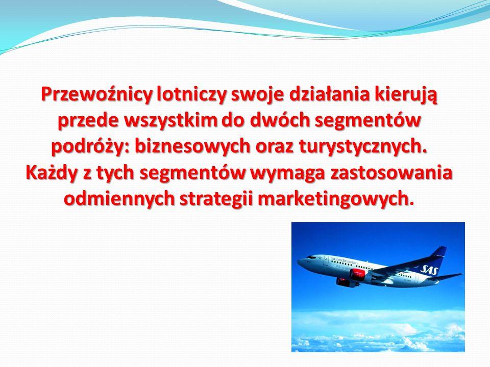 Przewoźnicy lotniczy swoje działania kierują przede wszystkim do dwóch segmentów podróży: biznesowych oraz turystycznych. Każdy z tych segmentów wymag