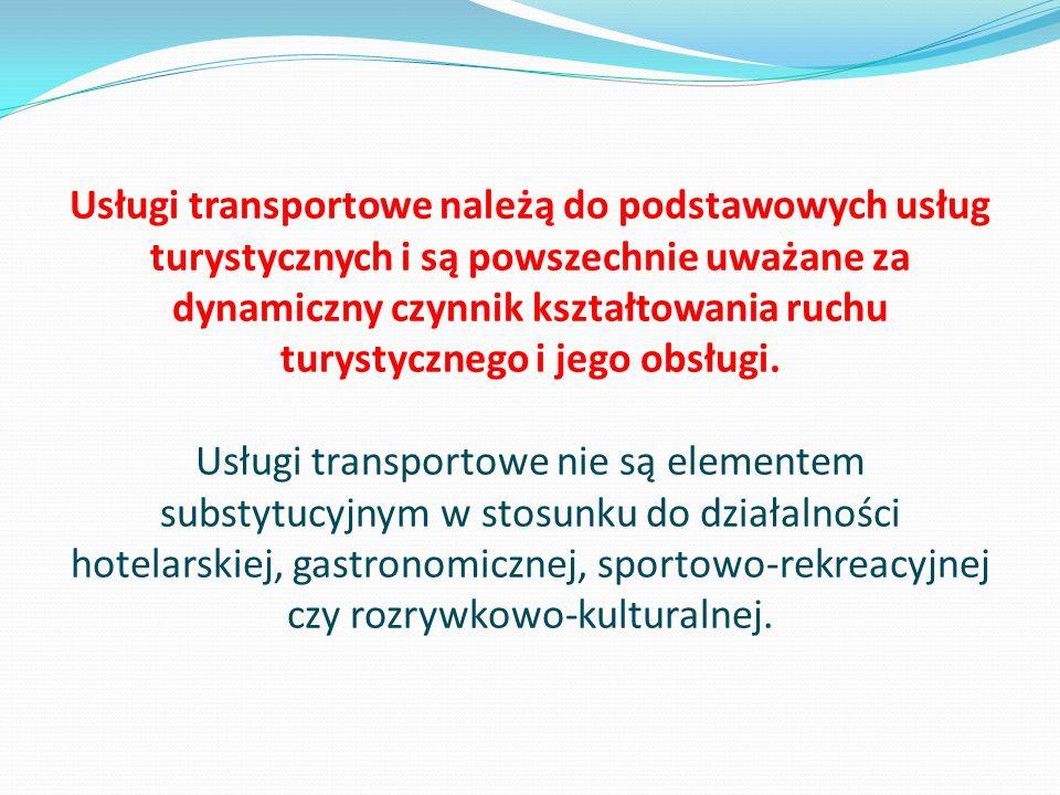 Usługi transportowe należą do podstawowych usług turystycznych i są powszechnie uważane za dynamiczny czynnik kształtowania ruchu turystycznego i jego