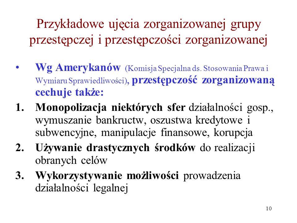 Przykładowe ujęcia zorganizowanej grupy przestępczej i przestępczości zorganizowanej 4.