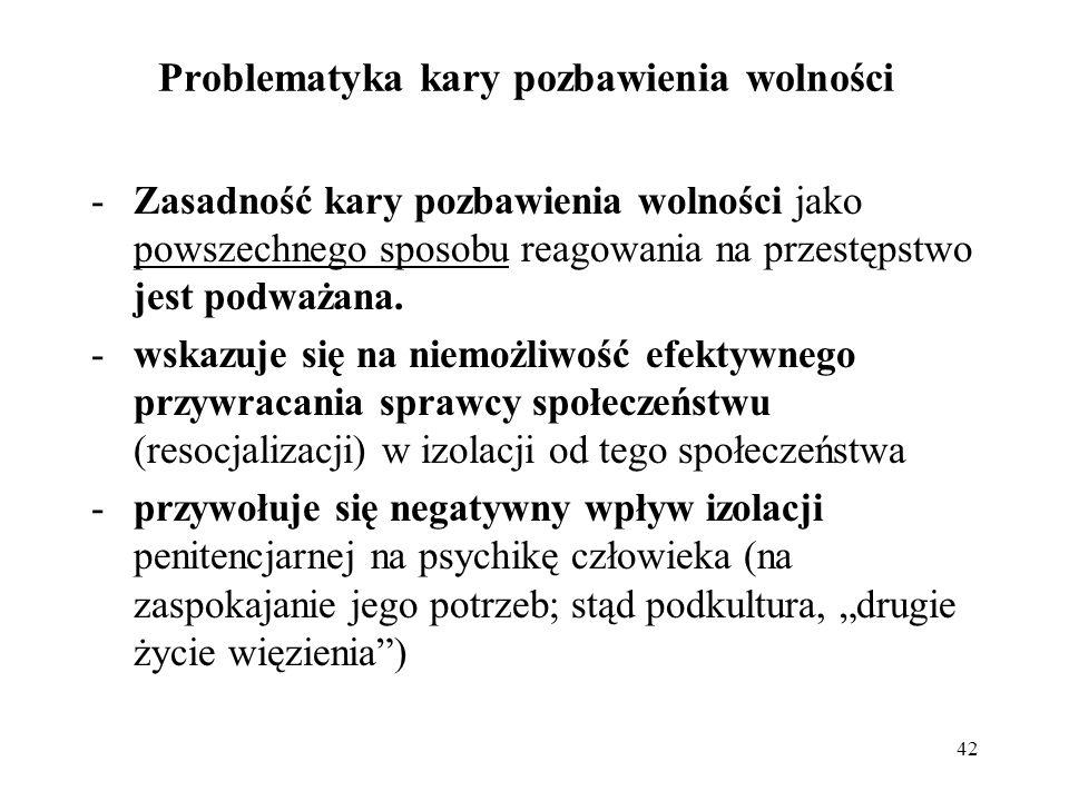 Problematyka kary pozbawienia wolności 1.Wg kodeksu karnego (art.