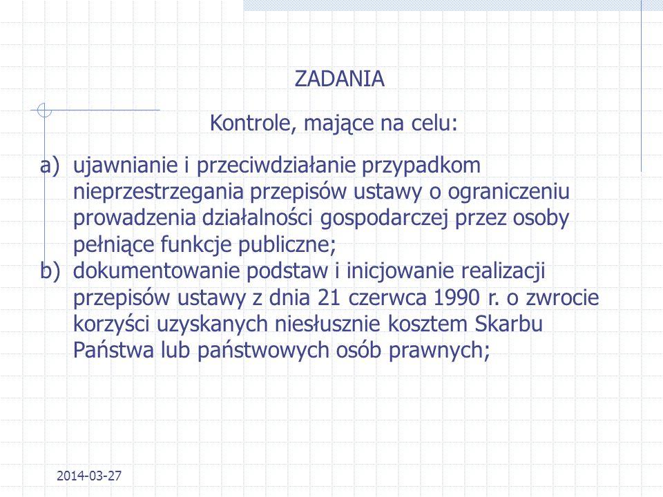 2014-03-27 ZADANIA Ściganie karne przestępstw przeciwko: a)działalności instytucji państwowych oraz samorządu terytorialnego, b)wymiarowi sprawiedliwo