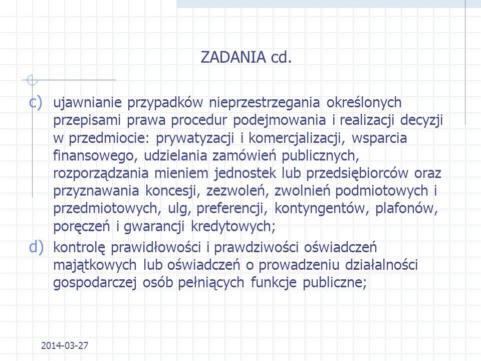 2014-03-27 ZADANIA Kontrole, mające na celu: a)ujawnianie i przeciwdziałanie przypadkom nieprzestrzegania przepisów ustawy o ograniczeniu prowadzenia