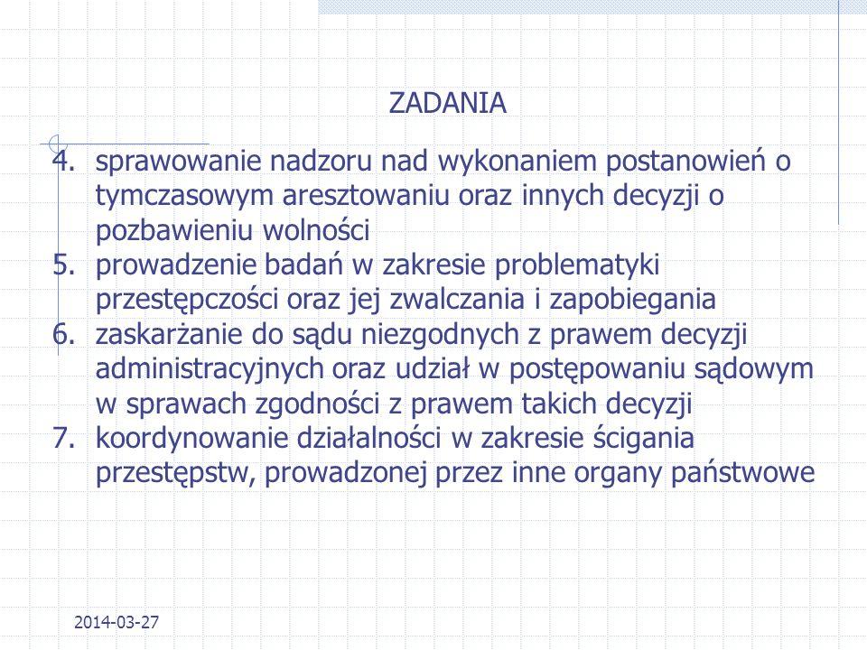 2014-03-27 Zadaniem prokuratury jest strzeżenie praworządności i czuwanie nad ściganiem przestępstw 1.prowadzenie lub nadzorowanie postępowań przygoto