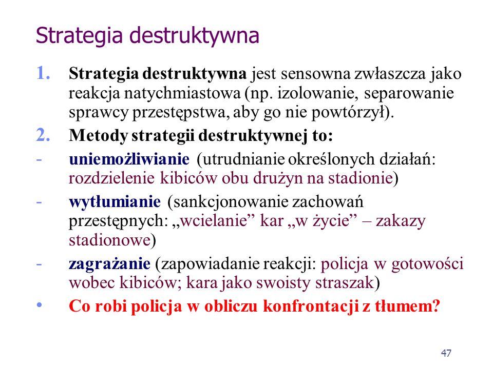 46 Działania zapobiegawcze i ich strategie Teoria ścisłego powiązania występuje w dwu odmianach (inaczej rozkładających akcenty): 1. Odpowiedzialną za