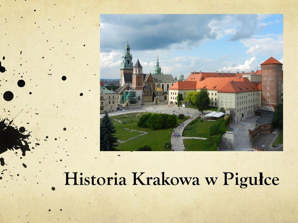Historia Krakowa w Pigu ł ce