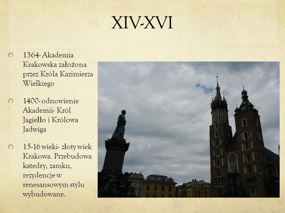 XIV-XVI 1364- Akademia Krakowska za ł o ż ona przez Króla Kazimierza Wielkiego 1400- odnowienie Akademii- Król Jagie łł o i Królowa Jadwiga 15-16 wiek