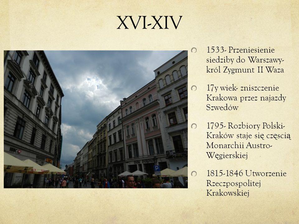XVI-XIV 1533- Przeniesienie siedziby do Warszawy- król Zygmunt II Waza 17y wiek- zniszczenie Krakowa przez najazdy Szwedów 1795- Rozbiory Polski- Krak