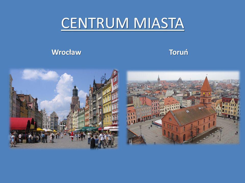 CENTRUM MIASTA WrocławToruń