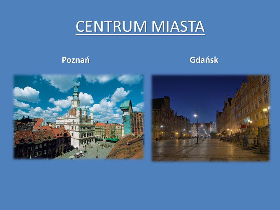 CENTRUM MIASTA PoznańGdańsk