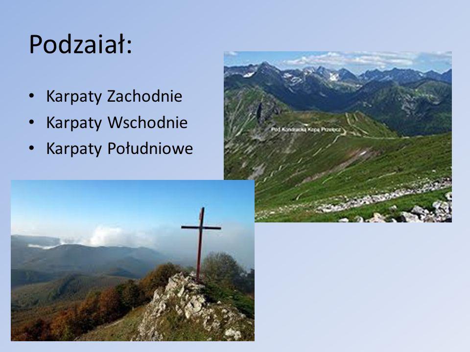 Podzaiał: Karpaty Zachodnie Karpaty Wschodnie Karpaty Południowe