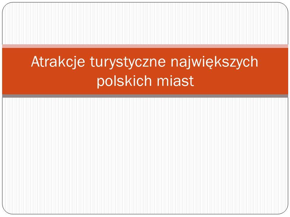 Atrakcje turystyczne największych polskich miast