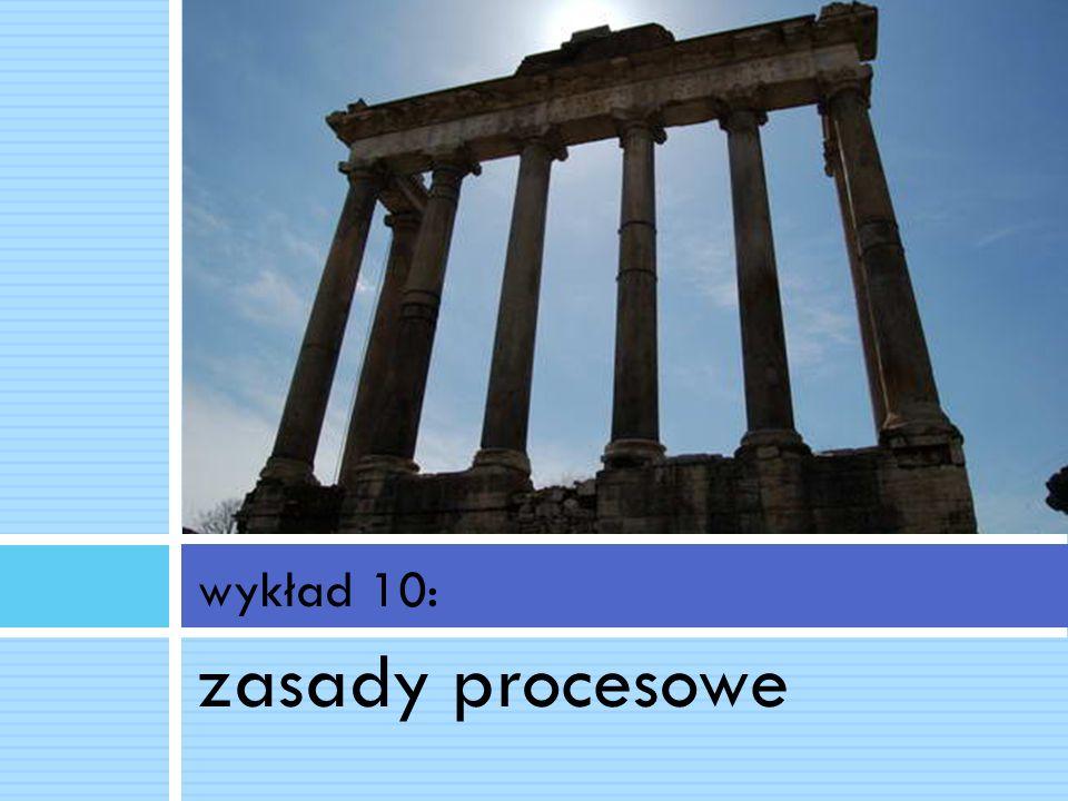 wykład 10: zasady procesowe Prawo procesowe I