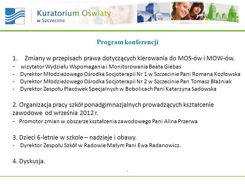 Program konferencji 1.Zmiany w przepisach prawa dotyczących kierowania do MOS-ów i MOW-ów.