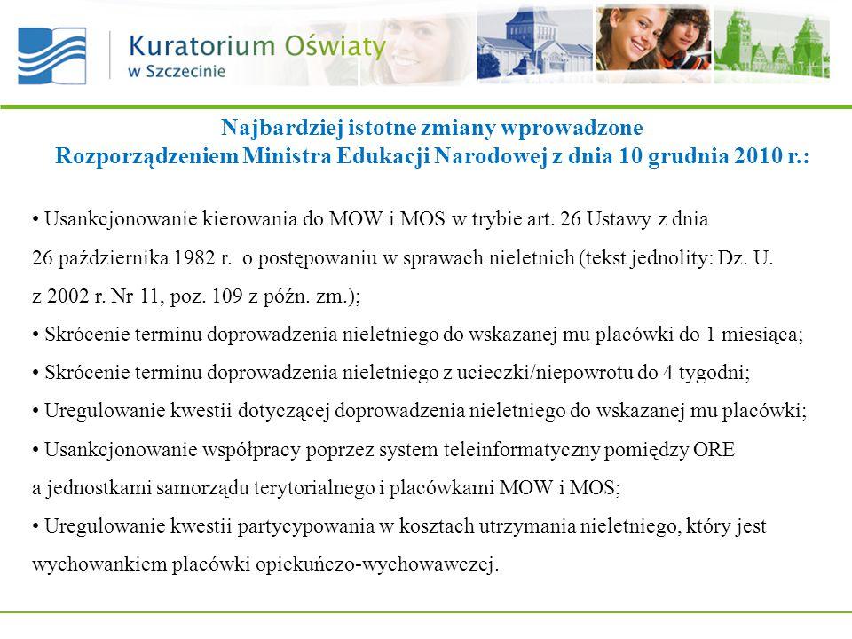 Najbardziej istotne zmiany wprowadzone Rozporządzeniem Ministra Edukacji Narodowej z dnia 10 grudnia 2010 r.: Usankcjonowanie kierowania do MOW i MOS w trybie art.