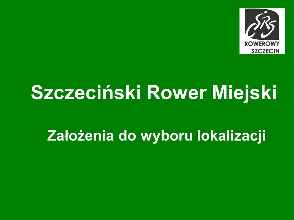 Szczeciński Rower Miejski Założenia do wyboru lokalizacji