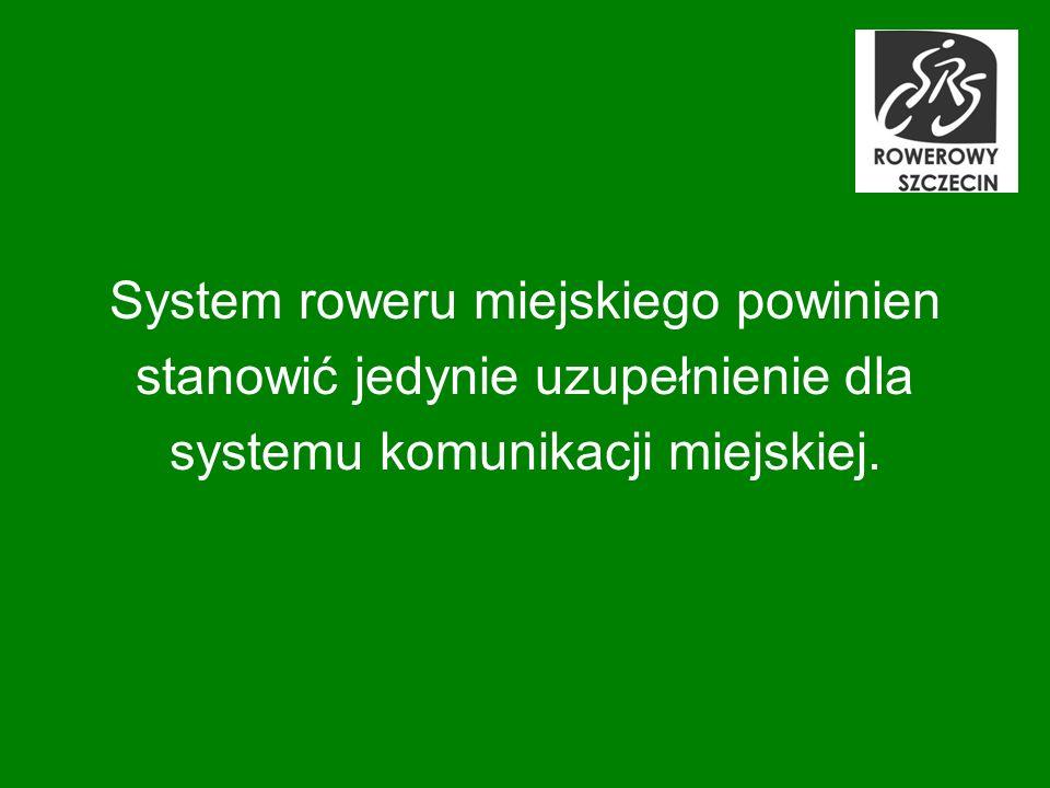 System roweru miejskiego powinien stanowić jedynie uzupełnienie dla systemu komunikacji miejskiej.