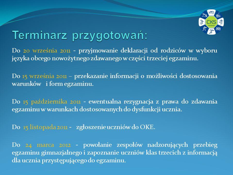 Do 20 września 2011 - przyjmowanie deklaracji od rodziców w wyboru języka obcego nowożytnego zdawanego w części trzeciej egzaminu.